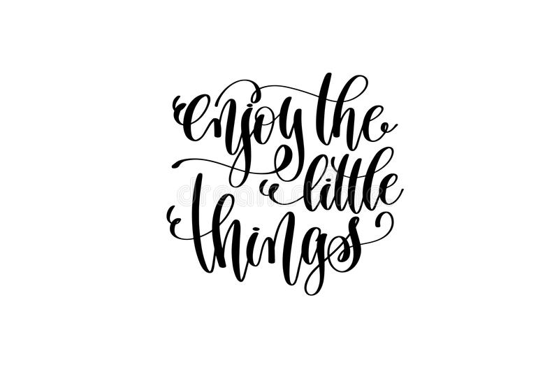 Enjoy the little things hand written lettering positive quote. About life and love, calligraphy vector illustration stock illustration