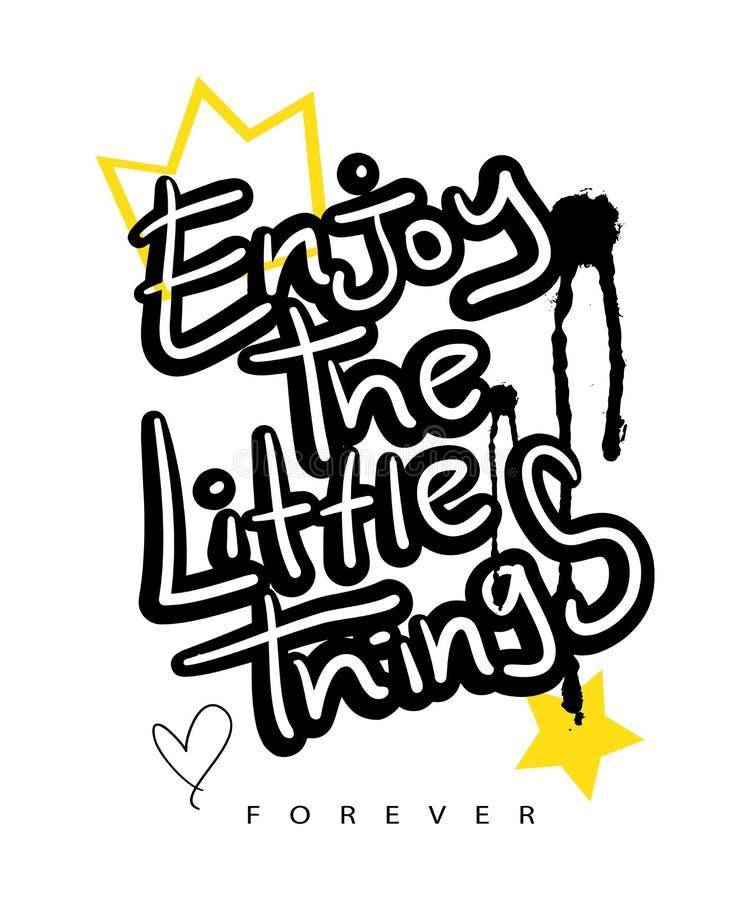 Inspirational quote / T shirt graphics slogan tee / Textile vector print design. Enjoy the little things inspirational quote print design royalty free illustration