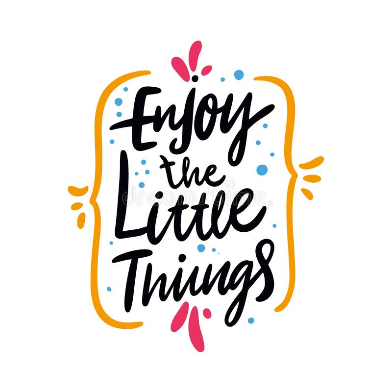 Enjoy the little things quote. Hand drawn vector lettering. Motivational inspirational phrase. Vector illustration stock illustration