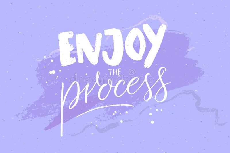 Enjoy the process. Motivational quote, handwritten text on pastel violet abstract background. Inspirational saying. royalty free illustration