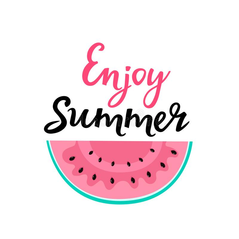 Enjoy summer hand drawn lettering with slice of watermelon. Can be used as t-shirt design.  royalty free illustration