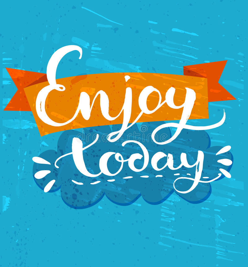 Enjoy today - positive quote, handwritten stock illustration