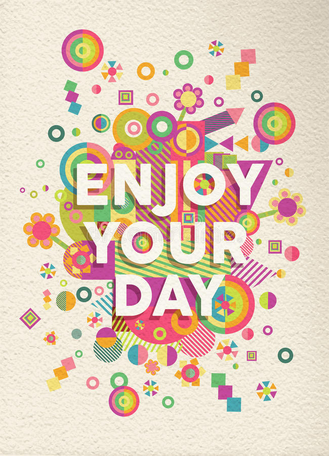 Enjoy your day quote poster design. Enjoy your day colorful typographical Poster. Inspirational motivation quote design. EPS10 vector file with transparency royalty free illustration