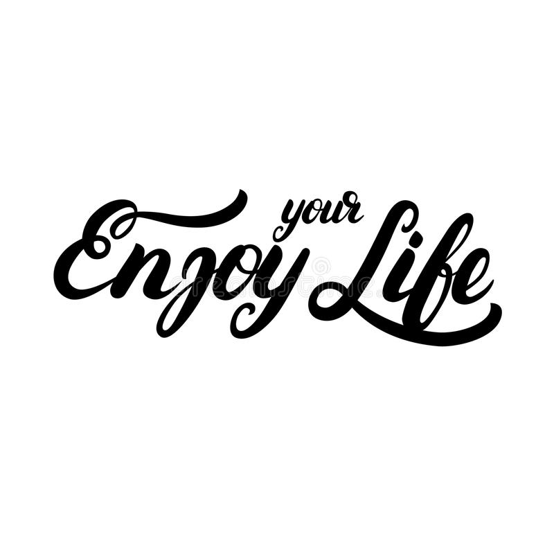 Deep Quotes About Enjoying Life: Enjoy Your Life Hand Written Calligraphy Lettering. Stock