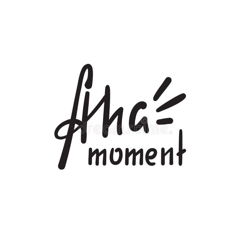 Enkelt Aha ögonblick - inspirera det motivational citationstecknet Hand dragen bokst?ver Ungdomslang, idiom royaltyfri illustrationer