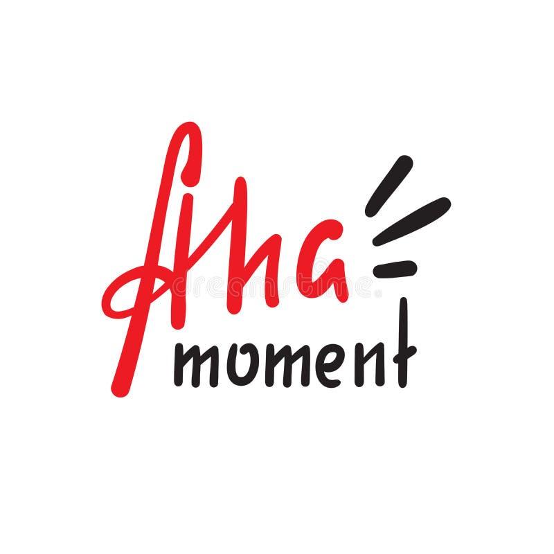 Enkelt Aha ?gonblick - inspirera det motivational citationstecknet Hand dragen bokst?ver Ungdomslang, idiom royaltyfri illustrationer