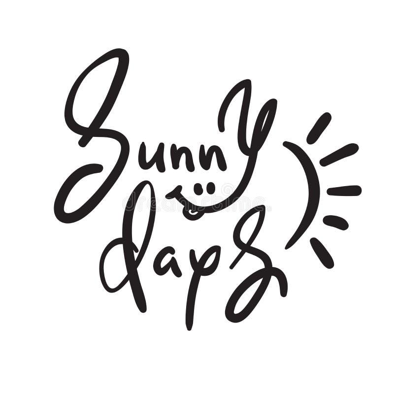 Enkla Sunny Days - inspirera och det motivational citationstecknet Hand dragen härlig bokstäver Tryck för den inspirerande affisc stock illustrationer