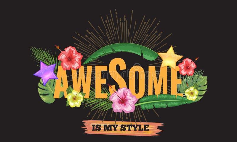 Enorm slogan med den tropiska blomman och bladet f?r din t-skjorta design illustration royaltyfri fotografi