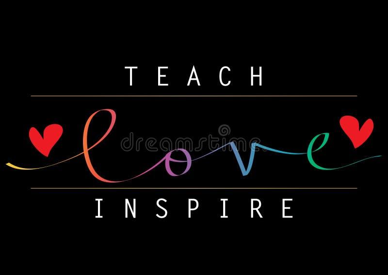 Enseignez l'amour pour inspirer le lettrage de main illustration de vecteur