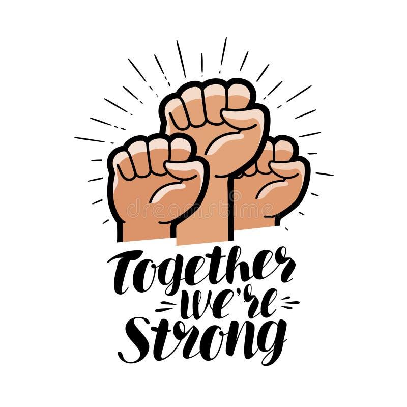 Ensemble nous ` au sujet de fort, marquant avec des lettres Poing augmenté, symbole de la communauté Illustration de vecteur illustration stock