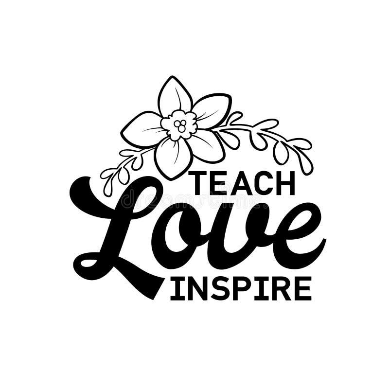 Ensine, ame, inspire Cartaz feliz do projeto de rotulação da mão do dia dos professores que classifica o grau o mais alto profiss ilustração do vetor