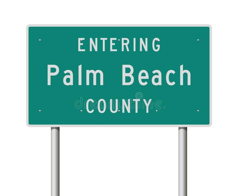 Entering Palm Beach County road sign. Vector illustration of the Entering Palm Beach County green road sign royalty free illustration