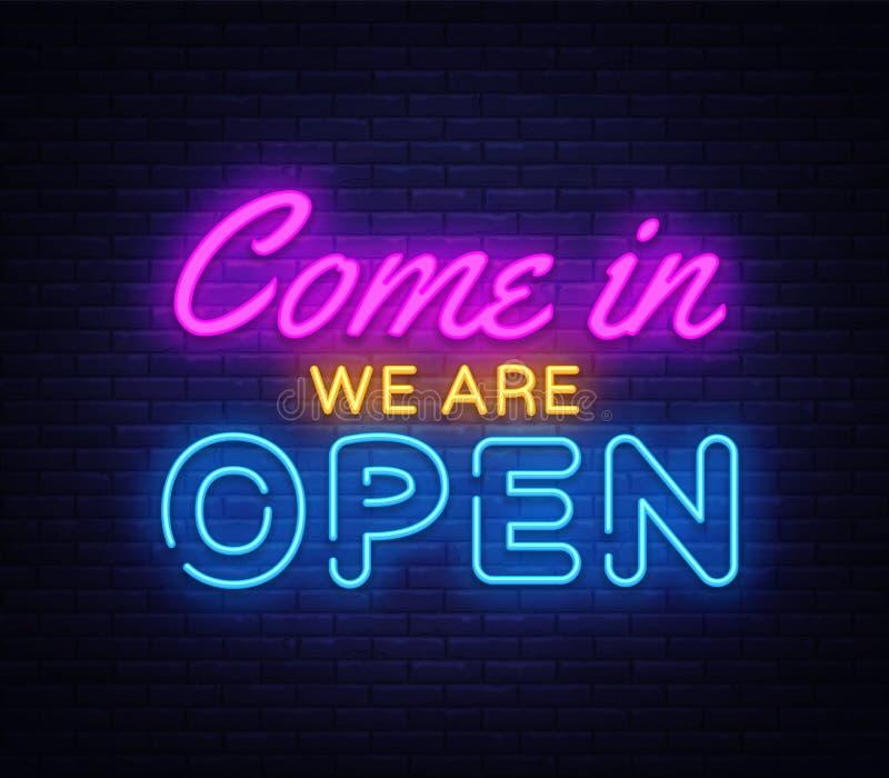 Entrado nós somos molde aberto do projeto do vetor do sinal de néon Texto de néon da loja aberta, moderno colorido do elemento cl ilustração do vetor