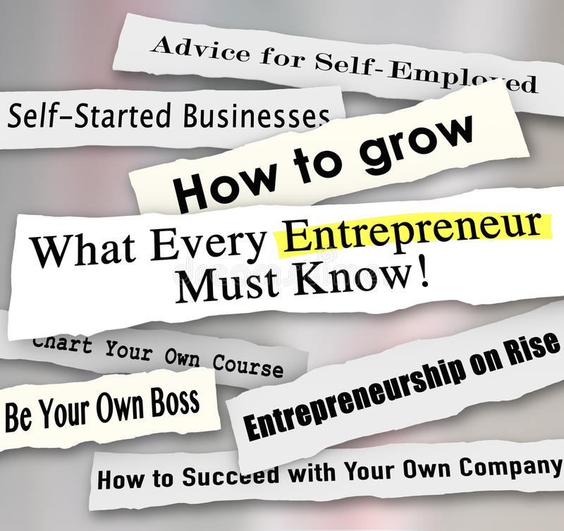 Entrepreneur Headlines Torn from Paper What Every Business Person Must Know. What Every Entrepreneur Must Know and other newspaper headlines advising new or stock illustration