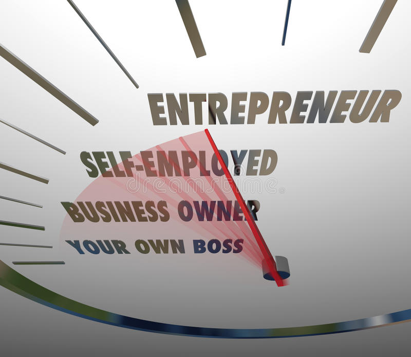 Entrepreneur Speedometer Reach New Level Business. Entrepreneur word on a speedometer with red needle racing past words Be Your Own Boss, Business Owner and Self stock illustration