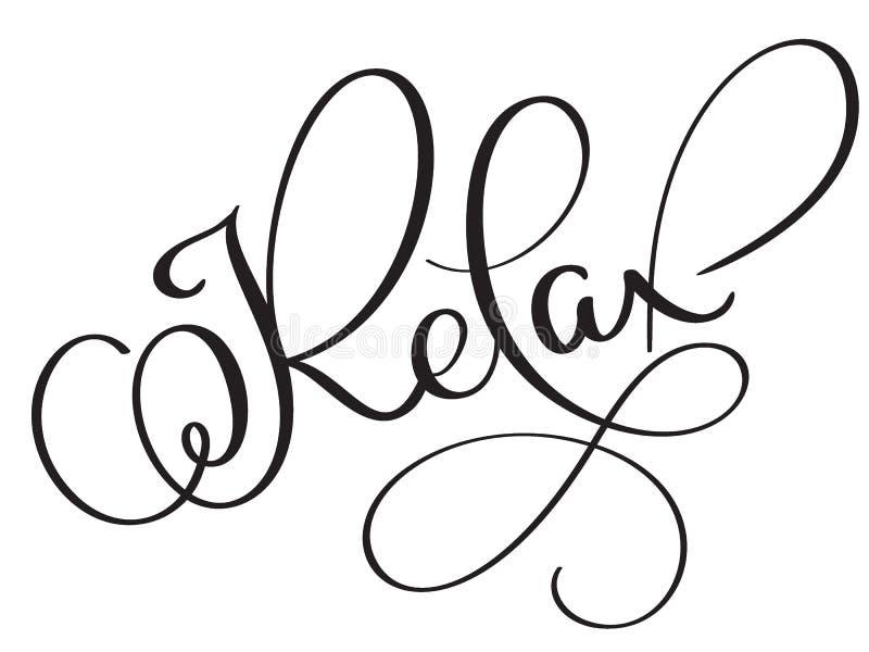 Entspannen Sie sich Vektorweinlese-Worttext Kalligraphiebeschriftungsillustration EPS10 auf weißem Hintergrund vektor abbildung