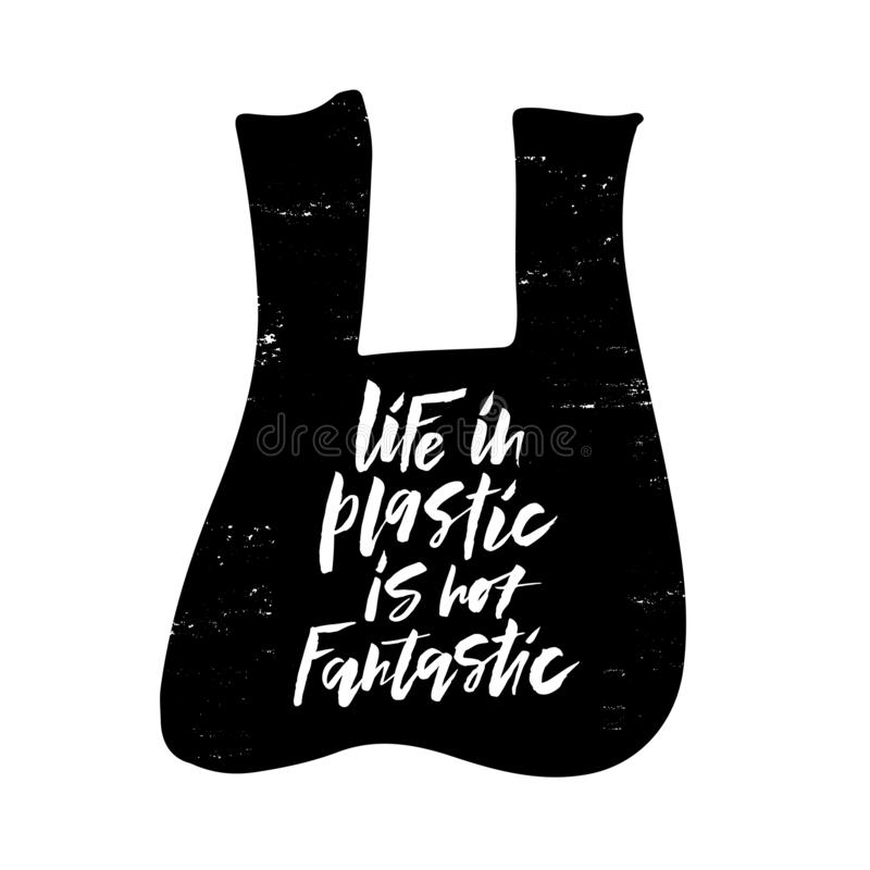 Environmental protection hand drawn vector white lettering. Life in plastic is not fantastic slogan, phrase typography on black plastic bag. Global ecological royalty free illustration