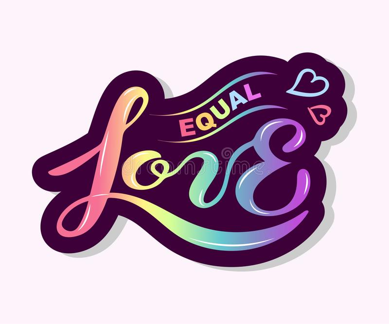 Equal Love text isolated on background. Hand drawn lettering equal Love as logo, patch, badge, icon, poster graphic design. Homosexuality emblem. LGBT rights stock illustration