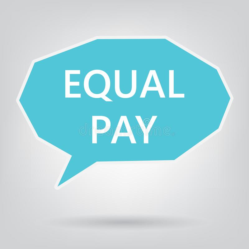 Equal pay written on speech bubble. Vector illustration royalty free illustration