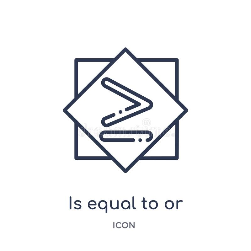 is equal to or greater than icon from signs outline collection. Thin line is equal to or greater than icon isolated on white stock illustration