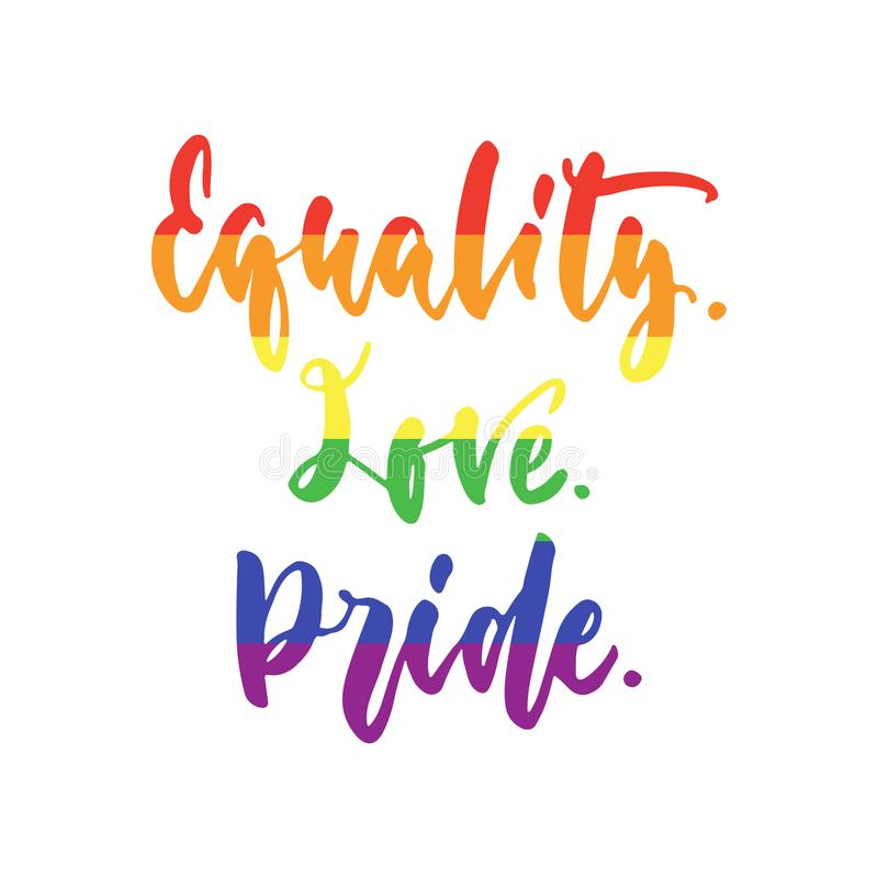 Equality. Love. Pride. - LGBT slogan in rainbow colors, hand drawn lettering quote isolated on the white background. Fun brush ink vector illustration
