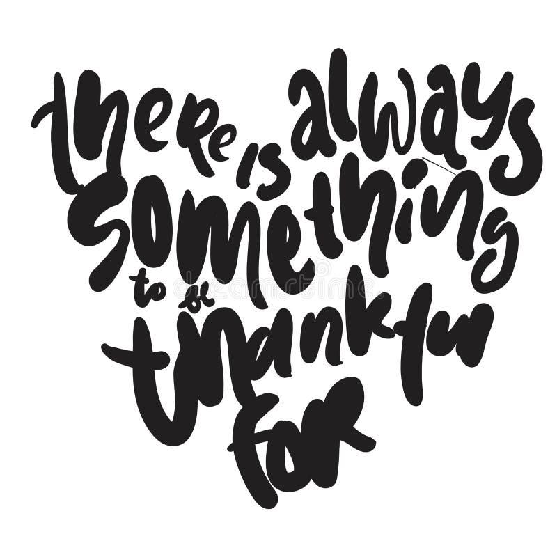 Er zijn altijd iets dankbaar om voor te zijn Hand het van letters voorzien voor uw ontwerp vector illustratie