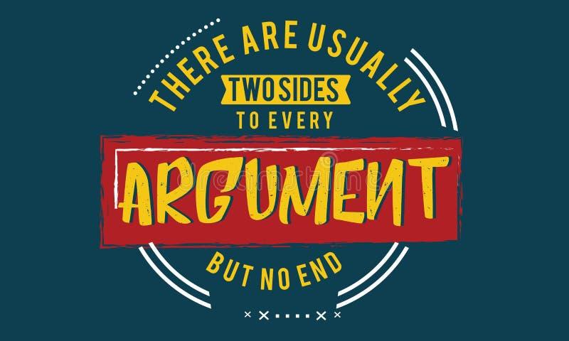 Er zijn gewoonlijk twee kanten aan elk argument maar geen eind vector illustratie