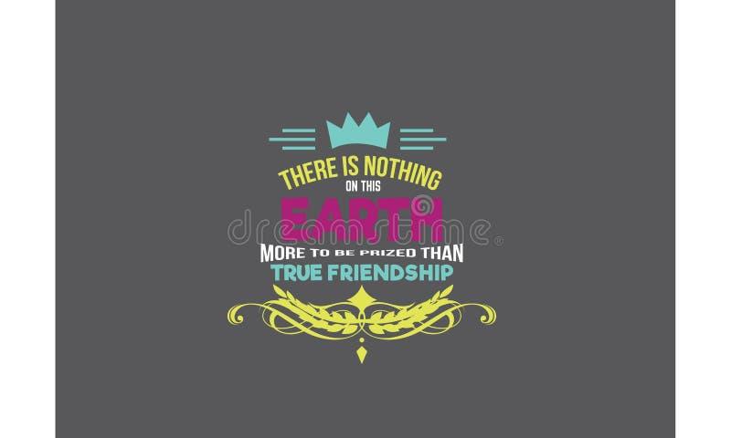 Er zijn niets op deze aarde meer gewaardeerd om te zijn dan ware vriendschap stock illustratie