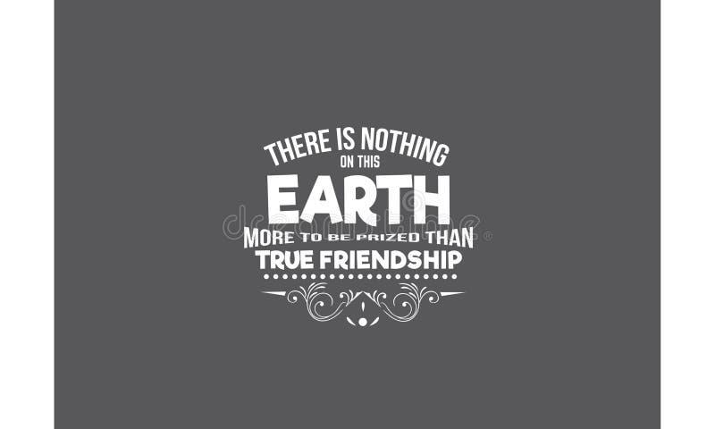 Er zijn niets op deze aarde meer gewaardeerd om te zijn dan ware vriendschap vector illustratie