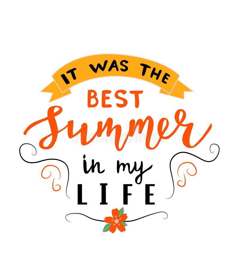 Era la migliore estate in mio testo di vita Calligrafia, progettazione di iscrizione Tipografia per le cartoline d'auguri, manife illustrazione di stock