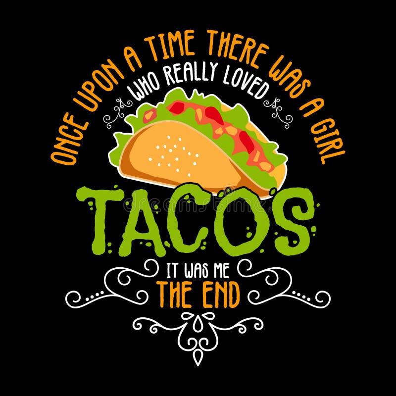 Era uma vez uma garota como tacos adorados Citação do Taco e Slogan bons para o design gráfico de materiais mercadológicos imagem de stock