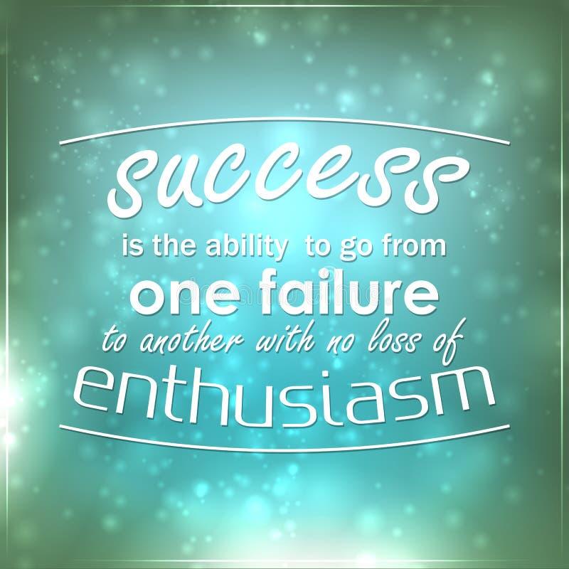 Erfolg ist die Fähigkeit, von einem Ausfall zu anderen zu gehen lizenzfreie abbildung