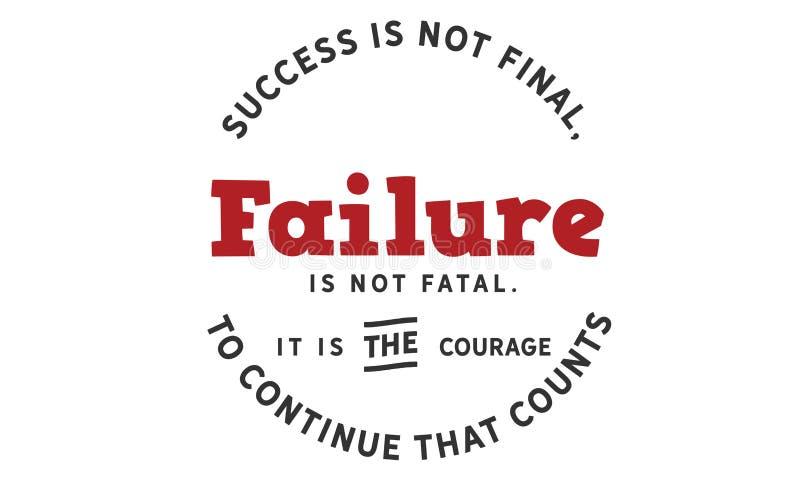Erfolg ist nicht abschließend, Ausfall ist nicht tödlich, stock abbildung