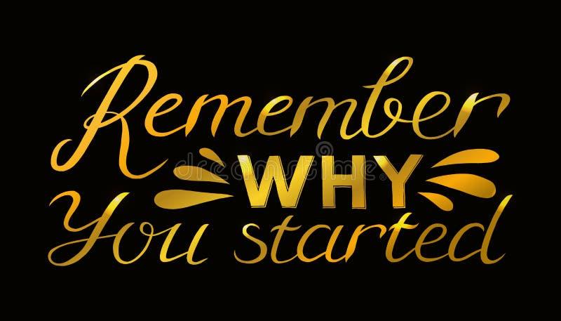 Erinnern Sie, sich warum Sie begannen - an Handgezogenes inspirierend Zitat Vektor lokalisiertes Typografiegestaltungselement Gut stock abbildung