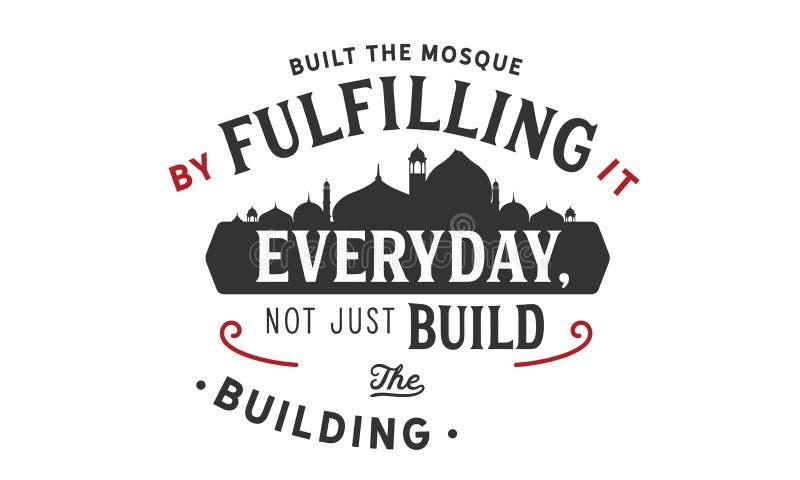 Errichtete die Moschee indem die Erfüllung sie täglich, das Gebäude nicht gerade zu errichten lizenzfreie abbildung