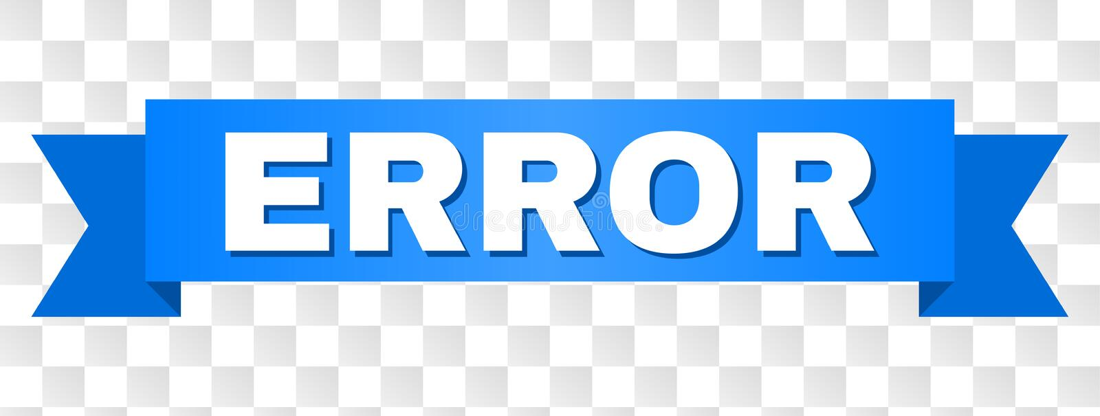 Blue Ribbon with ERROR Caption. ERROR text on a ribbon. Designed with white caption and blue tape. Vector banner with ERROR tag on a transparent background vector illustration