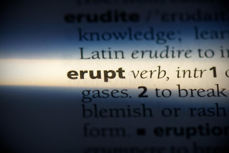 Erupt. Word in a dictionary.  concept, definition stock images