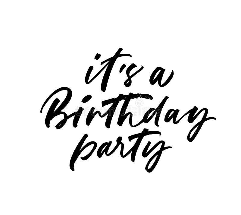 Es una frase de la fiesta de cumpleaños Ejemplo del vector de las letras manuscritas ilustración del vector