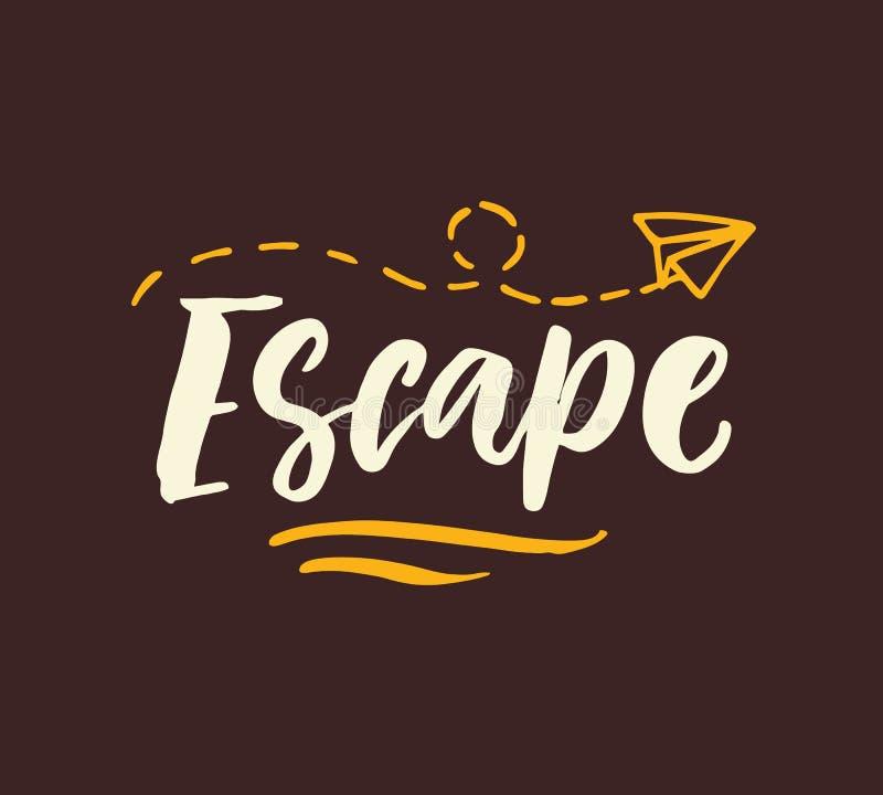 escape Uttryck för bokstäver för borste för utdragen vektor för hand inspirerande royaltyfri illustrationer