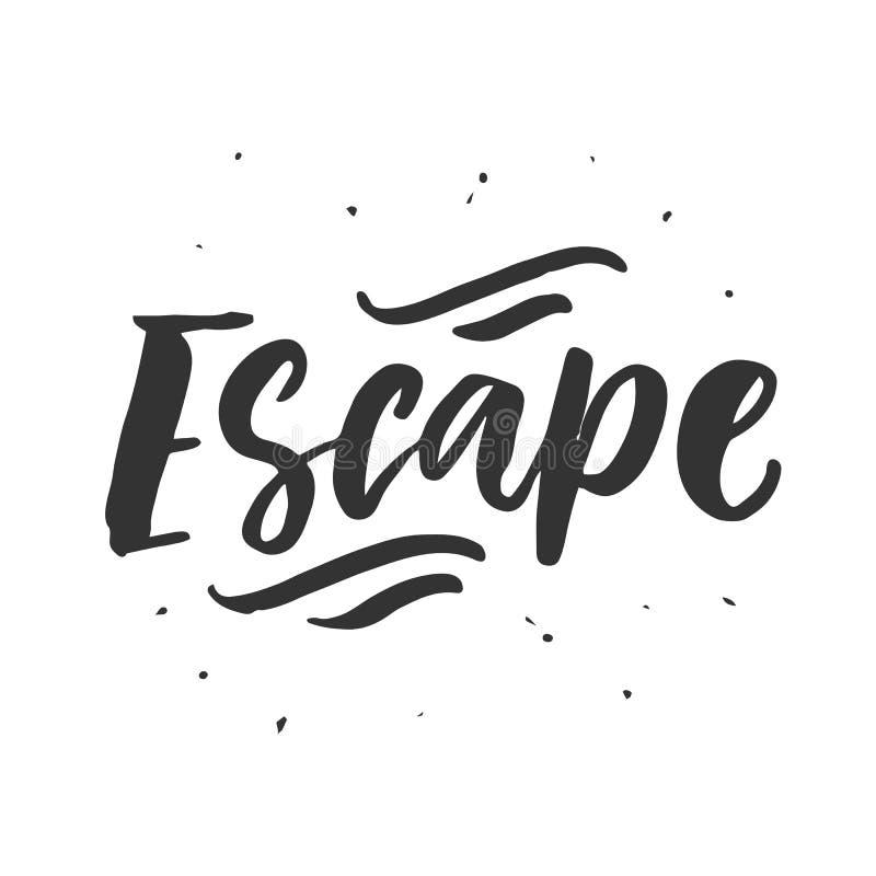 escape Uttryck för bokstäver för borste för utdragen vektor för hand inspirerande vektor illustrationer