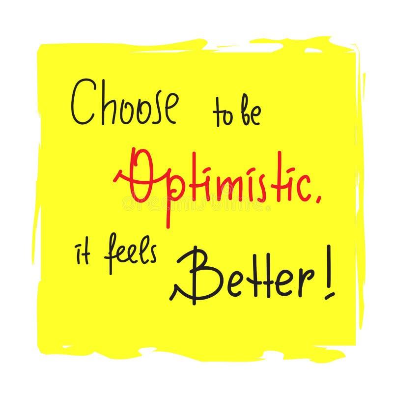 Escolha ser otimista que sente melhor - inspire e citações inspiradores Rotulação tirada mão ilustração stock