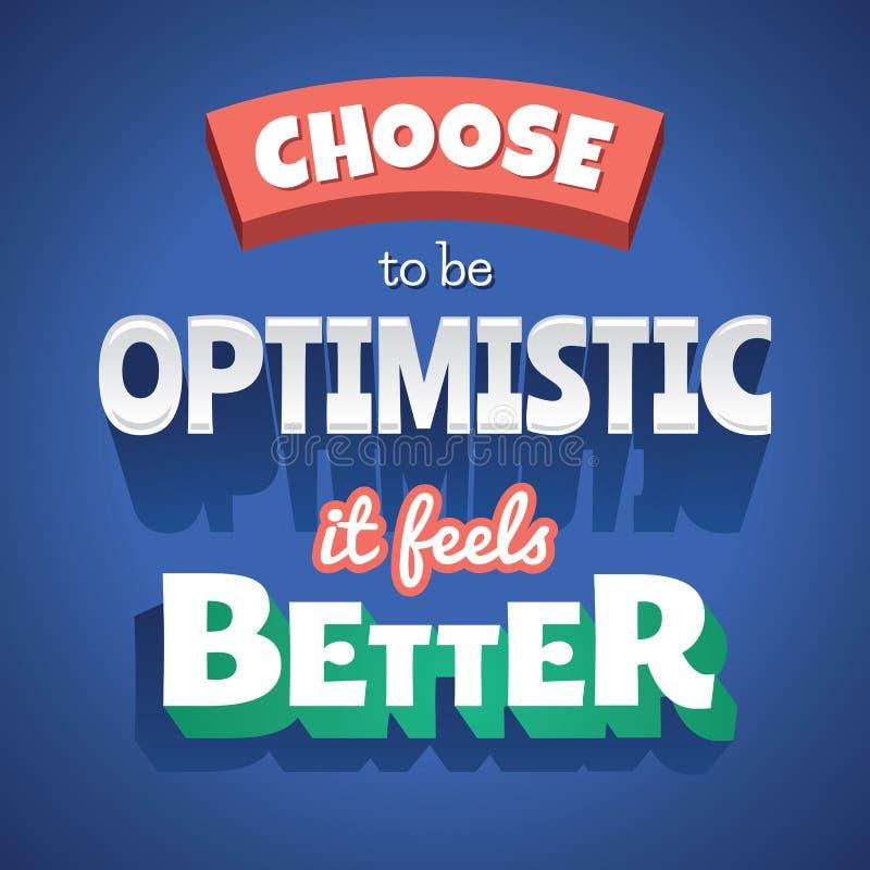 Escolha ser otimista que sente o melhor cartaz tipográfico ilustração do vetor