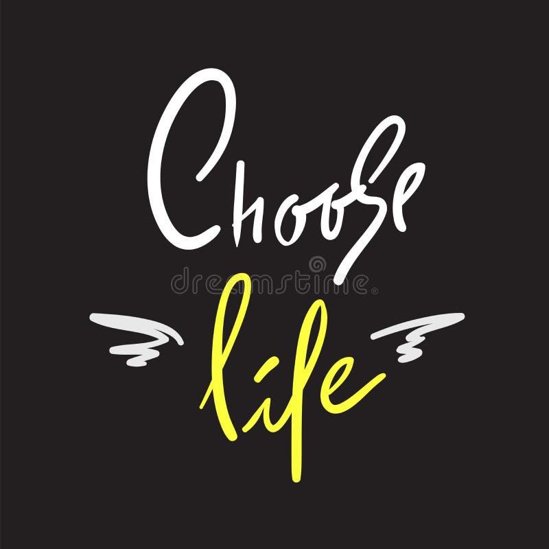 Escolha a vida - simples inspire e citações inspiradores Rotulação bonita tirada mão Imprima para o cartaz inspirado, t-shirt, sa ilustração stock