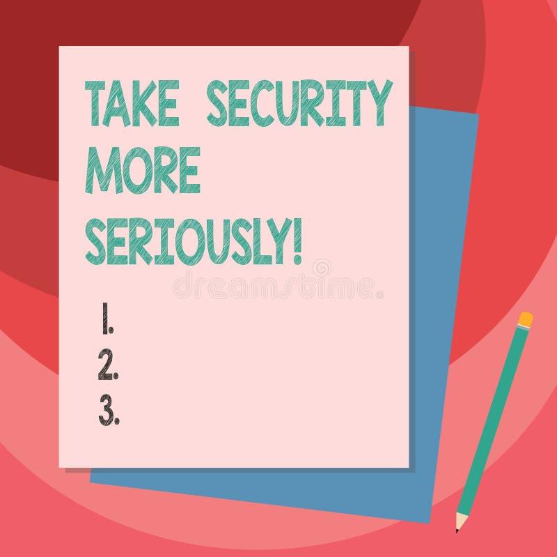 Escrevendo a exibição da nota tome a segurança mais seriamente Apresentar da foto do negócio esteja alerta e ciente da pilha de c foto de stock royalty free