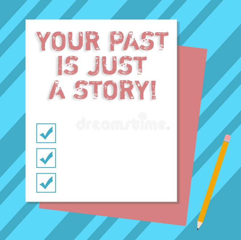 Escrever a nota que mostra seu passado é apenas uma história Apresentar da foto do negócio não se importa com as coisas que acont ilustração royalty free