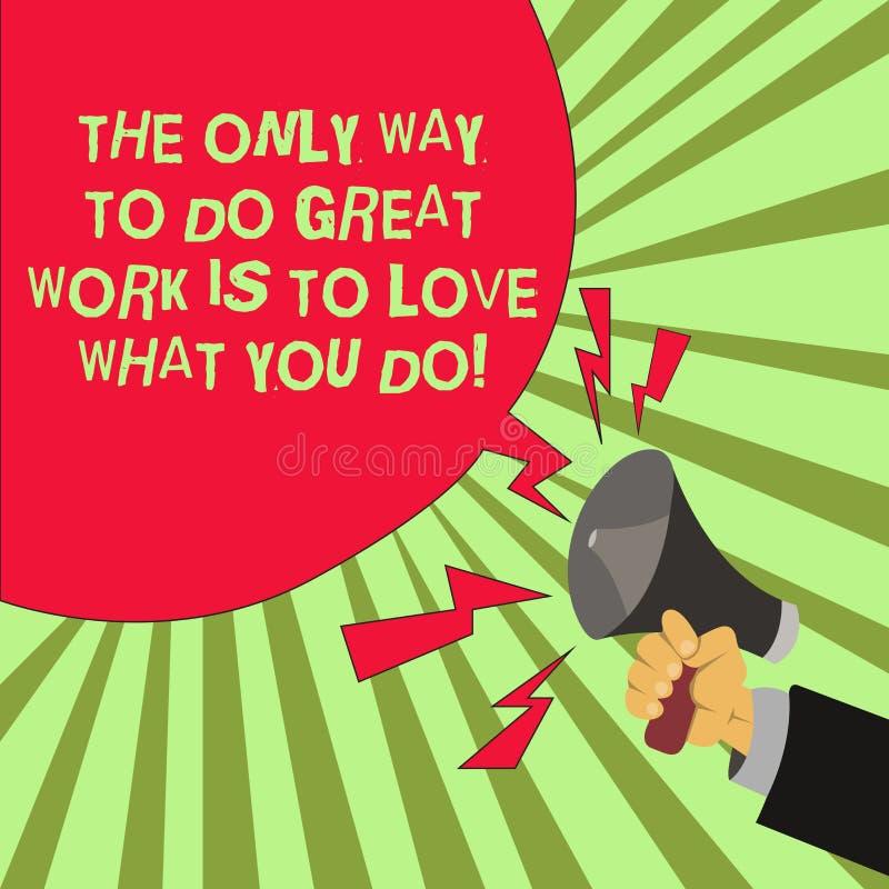 A escrita conceptual da mão que mostra a única maneira de fazer o grande trabalho é amar o que você faz Motivação do texto da fot ilustração do vetor