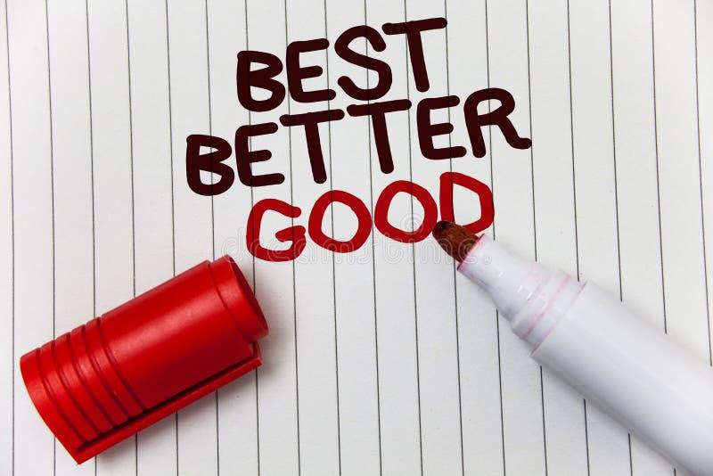 Escrita conceptual da mão que mostra melhor melhor bom Apresentar da foto do negócio melhora-se que escolhe melhor decidir bem es fotos de stock royalty free