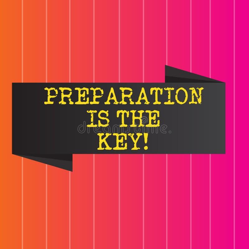 A escrita conceptual da mão que mostra a preparação é a chave Apresentar da foto do negócio aprende que o estudo se prepara conse ilustração stock