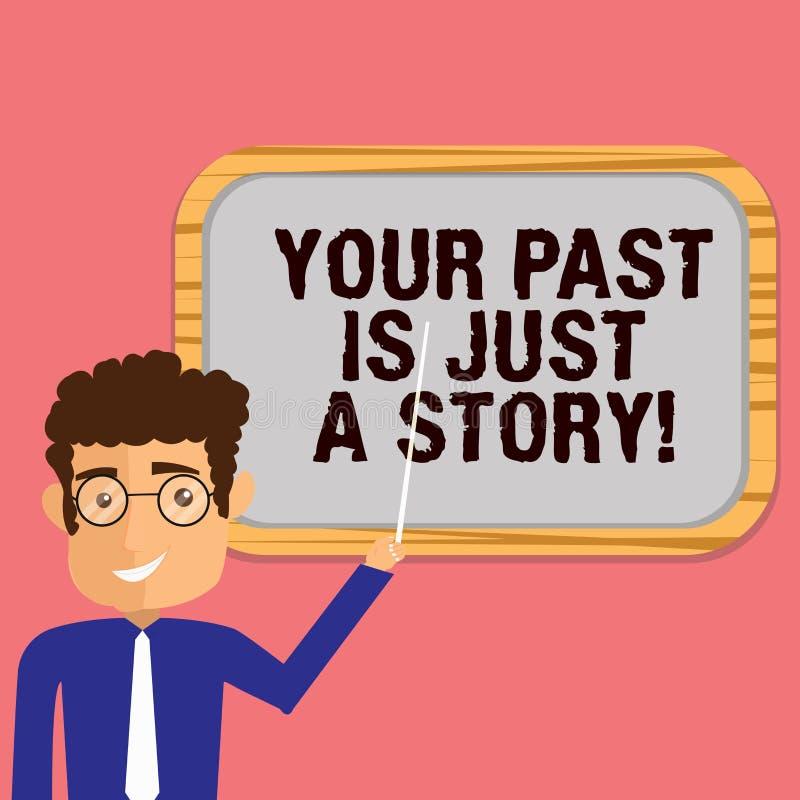 A escrita conceptual da mão que mostra seu passado é apenas uma história Apresentar da foto do negócio não se importa com as cois ilustração royalty free