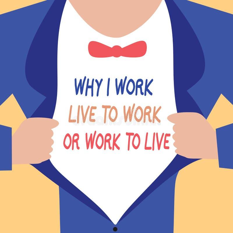 Escrita do texto da escrita porque eu trabalho Live To Work Or Work para viver Significado do conceito que identifica as priorida ilustração do vetor